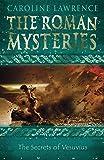 The Roman Mysteries: The Secrets of Vesuvius: Book 2