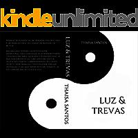 LUZ & TREVAS: Uma história inspirada em dramas coreanos (TEORIA DO CAOS Livro 1)