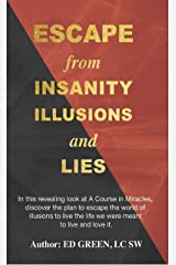 Escape from Insanity Illusions and Lies Kindle Edition