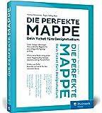 Die perfekte Mappe: Dein Ticket fürs Designstudium. Der Studiumswegweiser und die optimale Mappenvorbereitung für den Fachbereich Design.