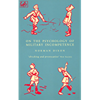 On The Psychology Of Military Incompetence (Pimlico) (English Edition)
