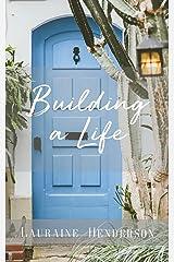 Building A Life Kindle Edition