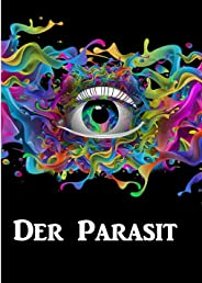 Der Parasit: The Parasite, German edition