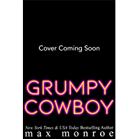 Grumpy Cowboy: A Hot Single Dad, Enemies-to-Lovers Romance