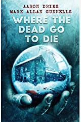 Where the Dead Go to Die Paperback