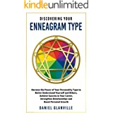 Discovering Your Enneagram Type: Harness the Power of Your Personality Type to Better Understand Yourself and Others, Achieve