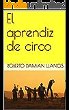 El aprendiz de circo
