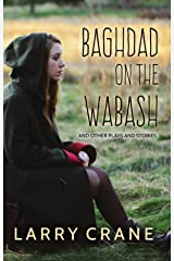 Baghdad On The Wabash: And Other Plays and Stories Kindle Edition