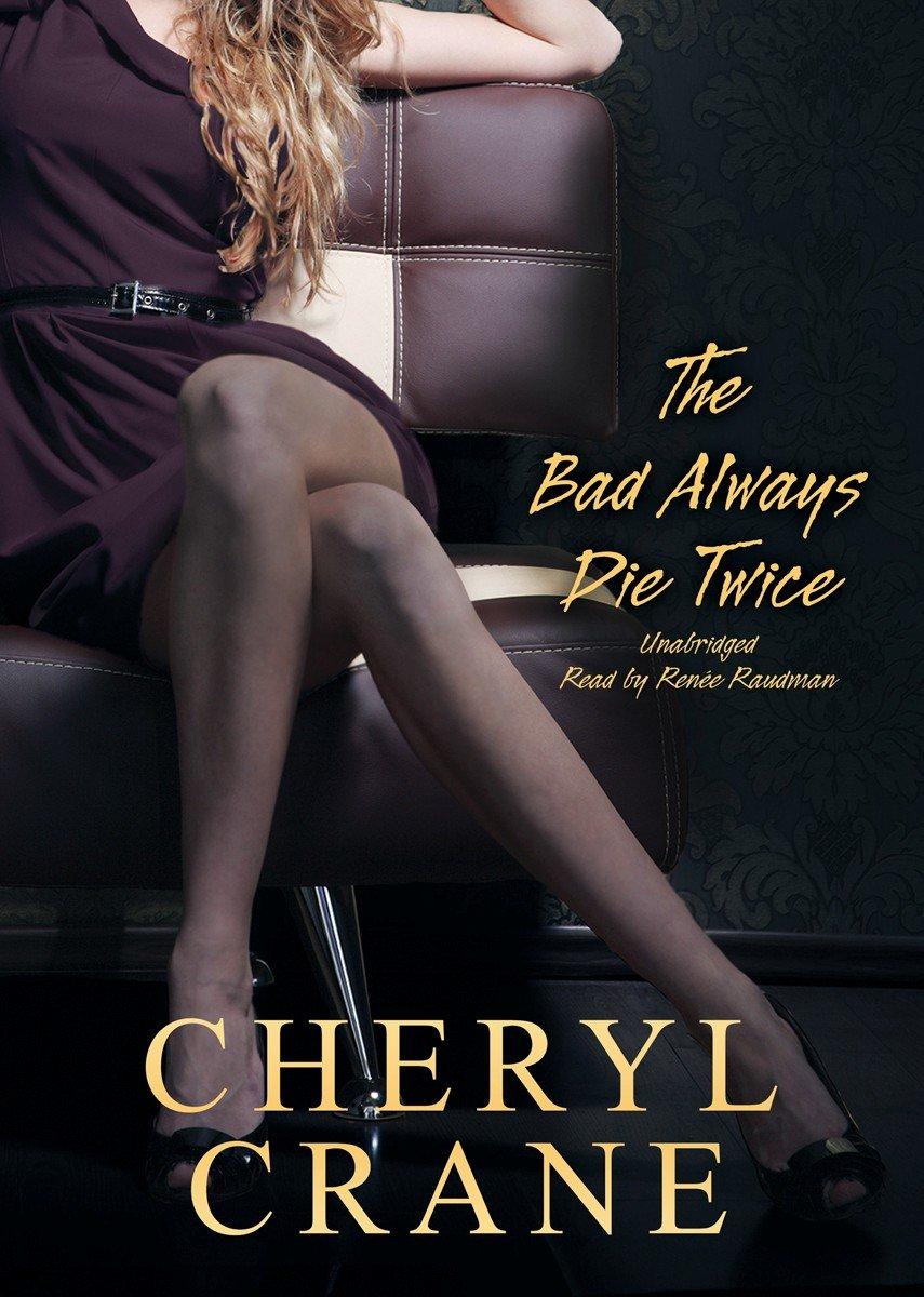 The Bad Always Die Twice: Amazon.es: Crane, Cheryl, Raudman, Renee: Libros en idiomas extranjeros