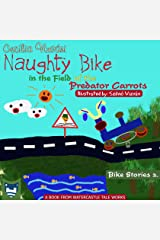 Naughty Bike in the Field of the Predator Carrots (Bike Stories Book 2) Kindle Edition