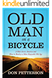 Old Man on a Bicycle: A Ride Across America and How to Realize a More Enjoyable Old Age (English Edition)