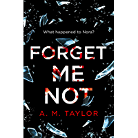 Forget Me Not: A gripping, heart-wrenching thriller full of emotion and twists!