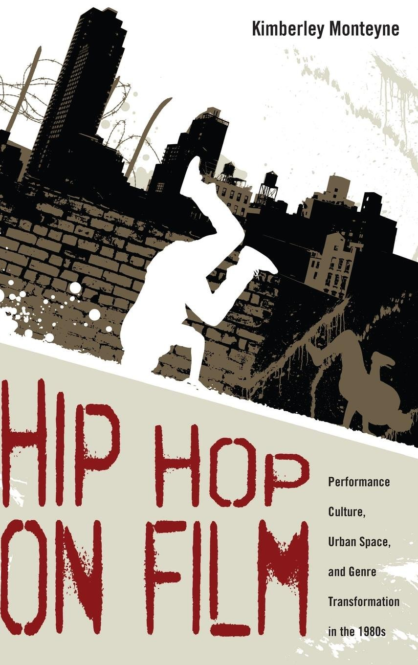 Hip Hop on Film: Performance Culture, Urban Space, and Genre Transformation in the 1980s ePub fb2 ebook