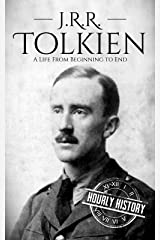 J. R. R. Tolkien: A Life from Beginning to End (Biographies of British Authors Book 4) Kindle Edition