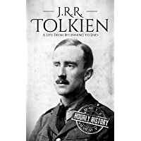 J. R. R. Tolkien: A Life from Beginning to End (Biographies of British Authors Book 4) (English Edition)