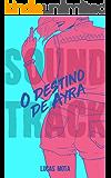 O Destino de Ayra (Soundtrack Livro 1)
