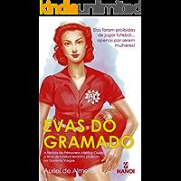 Evas do Gramado: A história do Primavera Atlético Clube, o time de futebol feminino proibido no Governo Vargas