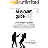 The Musician's Guide to Music Copyright Law: The Definitive Resource for Musicians to Music Copyright Law