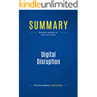 Summary: Digital Disruption: Review and Analysis of Mcquivey's Book