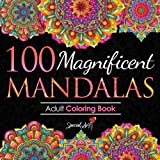 100 Magnificent Mandalas: An Adult Coloring Book with more than 100 Beautiful and Relaxing Mandalas for Stress Relief and Rel