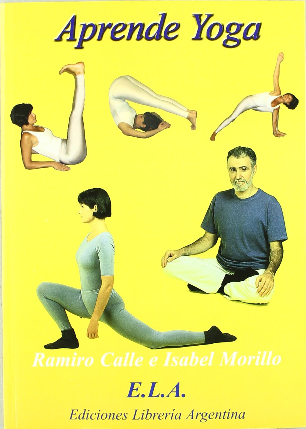Aprende yoga : curso completo de yoga: Ramiro Antonio ...