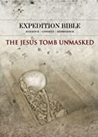 Expedition Bible: Jesus Tomb Unmasked