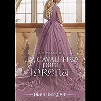 Um Cavalheiro para Lorena (Belle Époque Livro 4)