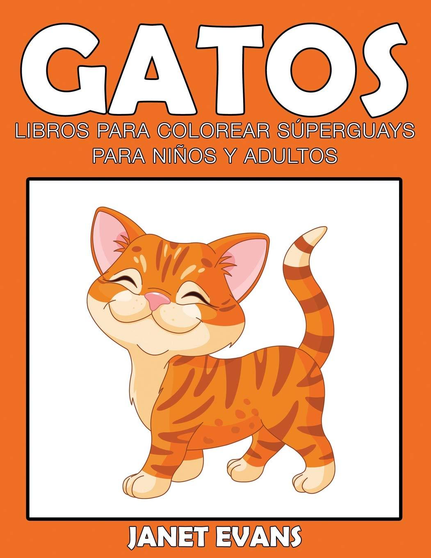 Gatos: Libros Para Colorear Súperguays Para Niños y Adultos ...