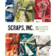 Scraps, Inc., vol. 1: 15 Block-Based Designs for the Modern Quilter