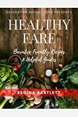 Healthy Fare: Bariatric Friendly Recipes and Helpful Guides Kindle Edition