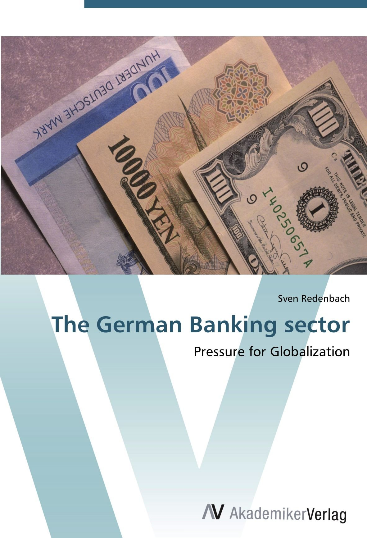 The German Banking sector: Pressure for Globalization PDF