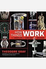 How Things Work: The Inner Life of Everyday Machines Hardcover