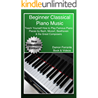 Beginner Classical Piano Music: Teach Yourself How to Play Famous Piano Pieces by Bach, Mozart, Beethoven & the Great… book cover