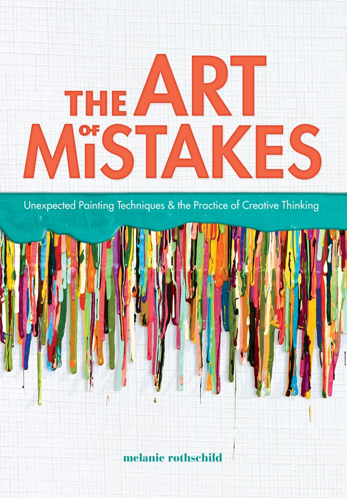 Download The Art of Mistakes: Unexpected Painting Techniques and the Practice of Creative Thinking pdf epub