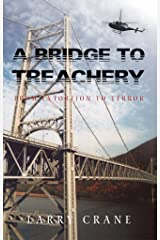 A Bridge to Treachery: From Extortion to Terror Kindle Edition
