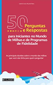 50 Perguntas e Respostas para Iniciantes no Mundo de Milhas e de Programas  de Fidelidade