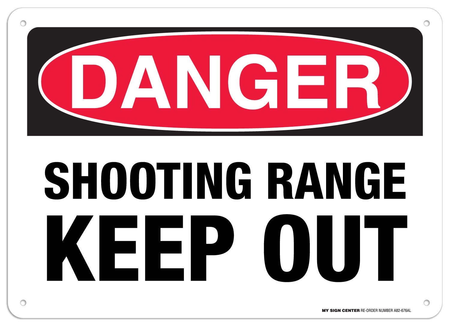 """Danger Shooting Range Sign Keep Out, Made Out of .040 Rust-Free Aluminum, Indoor/Outdoor Use, UV Protected and Fade-Resistant, 10"""" x 14"""", by My Sign Center"""