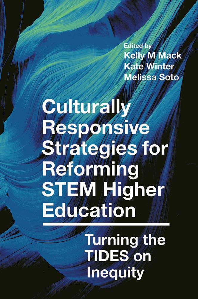 Culturally Responsive Strategies for Reforming STEM Higher Education: Turning the TIDES on Inequity by Emerald Publishing Ltd