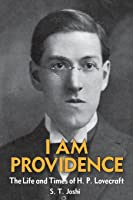 I Am Providence: The Life And Times Of H. P.