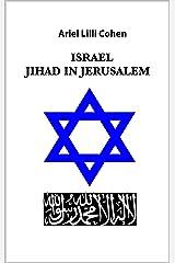 Israel Jihad in Jersualem Kindle Edition