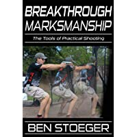Breakthrough Marksmanship: The Tools of Practical Shooting