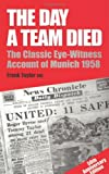 The Day a Team Died, Frank Taylor Obe, 0285632620