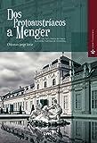 Dos ProtoAustríacos a Menger. Uma Breve História das Origens da Escola Austríaca de Economia