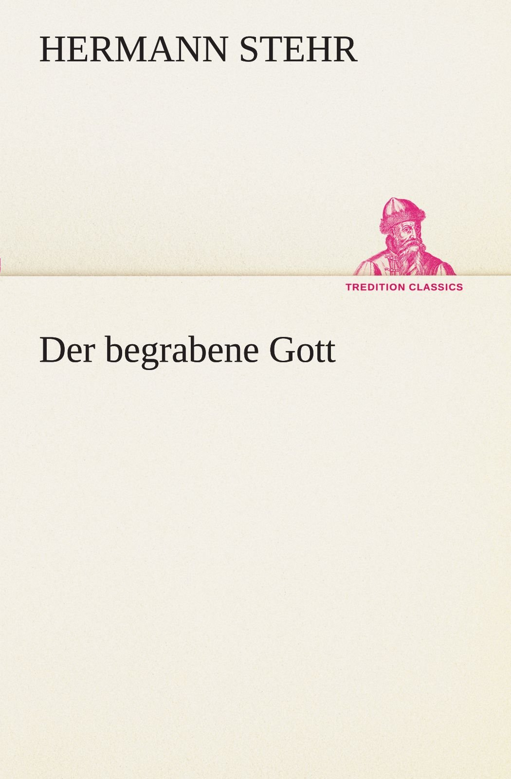 Der begrabene Gott (TREDITION CLASSICS) (German Edition) ePub fb2 book