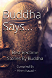 Buddha says...: Best Bedtime Stories by Buddha (Part - 1)