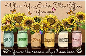 "HolyShirts When You Enter This Office You are You're The Reason why i am here Sunflower Social Worker Symbol Poster (24"" x 36"")"