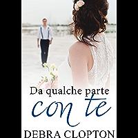 Da qualche parte con te (Windswept Bay Vol. 2) (Italian Edition)