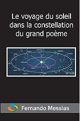 Le voyage du soleil dans la constellation du grand poème (French Edition) Kindle Edition