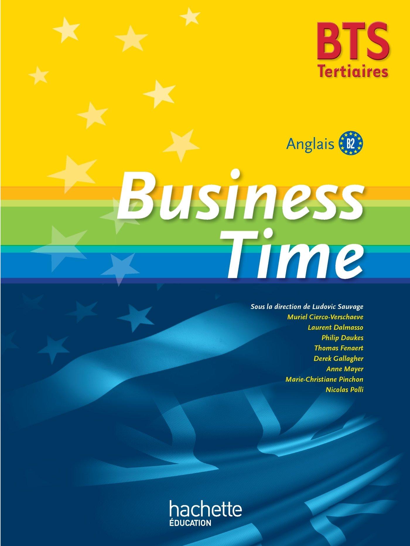 BUSINESS TIME BTS Tertiaire- Livre de l'élève - Ed. 2015 Broché – 27 mai 2015 Ludovic Sauvage Laurent Dalmasso Anne Mayer Nicolas Polli