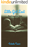 Little Girl Lost: Based on a True Story